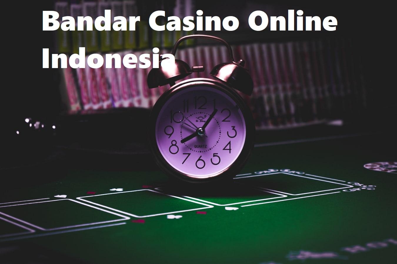 Bandar Casino Online Indonesia
