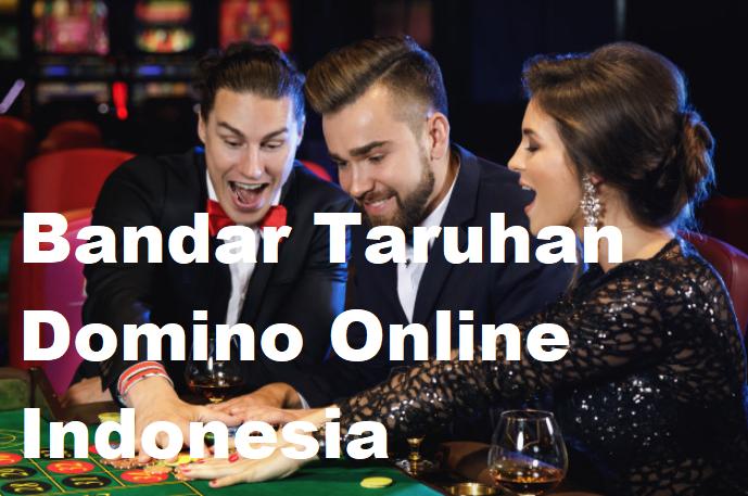 Bandar Taruhan Domino Online Indonesia